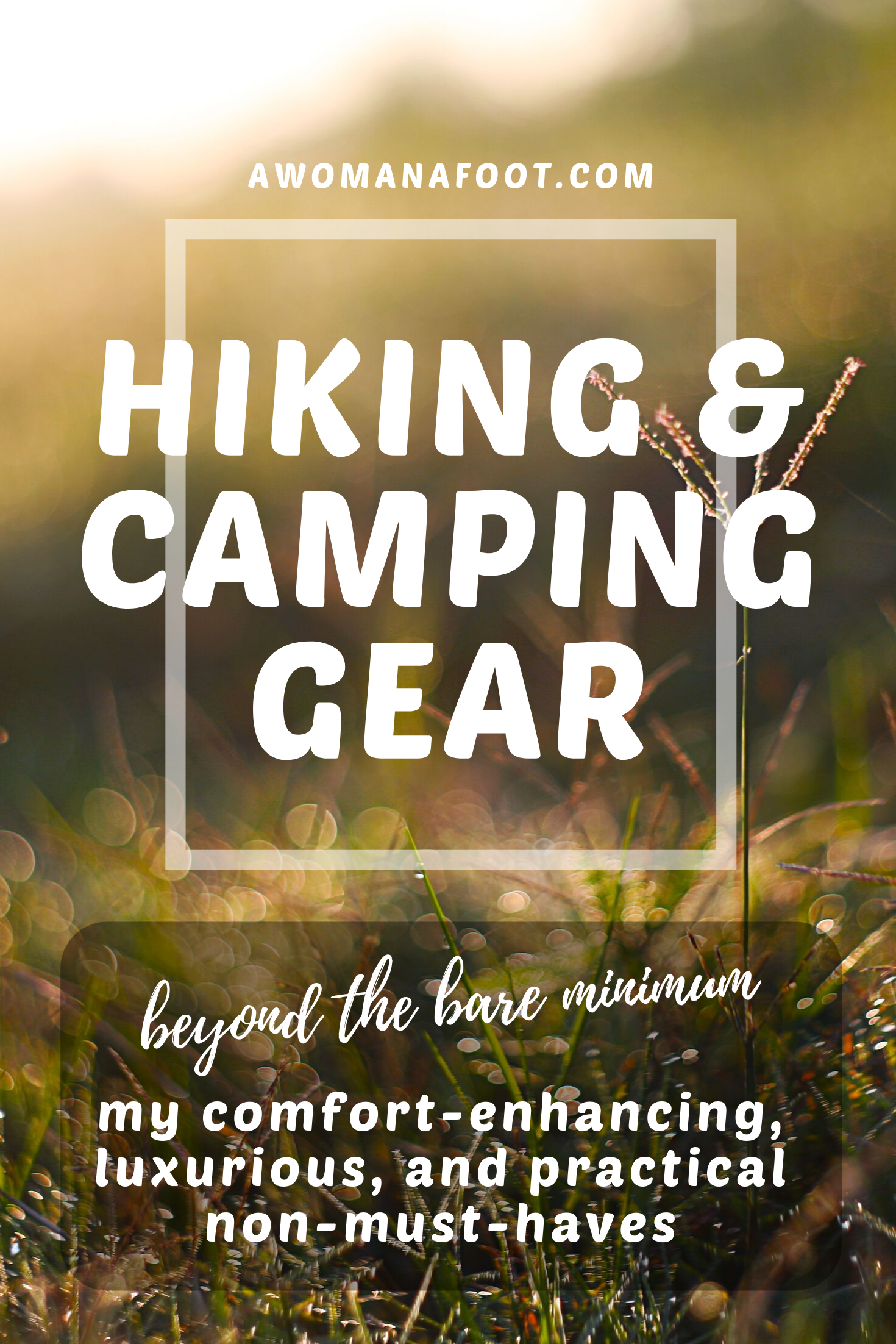 Moving beyond the bare necessities: hiking & camping gear enhancing my comfort, enjoyment, and safety while adventuring in the mountains! @ AWOMANAFOOT.COM | #Hiking #Camping #Gear #FemaleSoloHiker #HikingSolo #HikingGear #Backpacking | Great hiking gear and gadgets | #GiftIdeas #Outdoors | Hiking Comfort & Safety | What to pack for a hike | Women hiking & camping