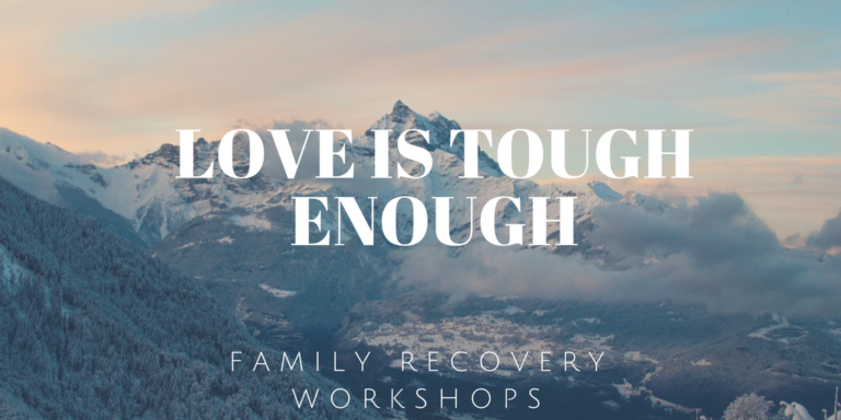 Love is tough enough - Family Recovery Workshops