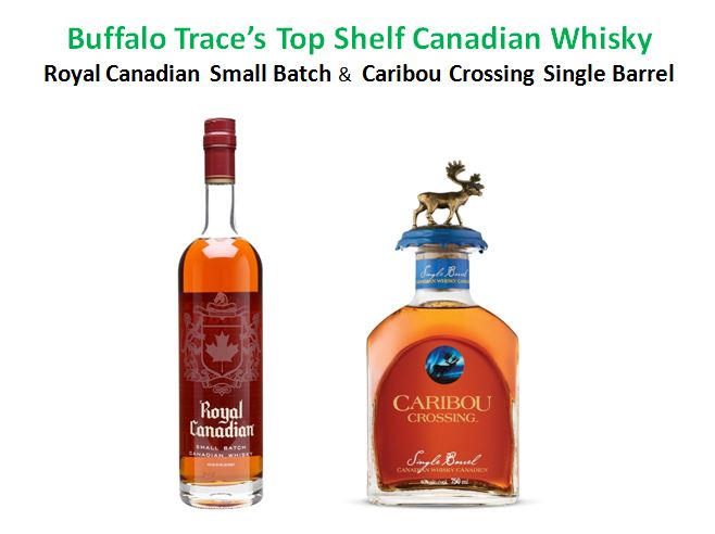 Buffalo Trace's Royal Canadian Small Batch Canadian Whisky and Caribou Crossing Single Barrel Canadian Whisky