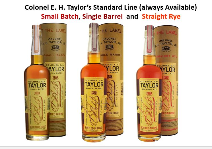 The three brands as part of the E. H. Taylor line that are always available are (from left to right);   Colonel E. H. Taylor Small Batch   (Orange Tax Stamp),   Colonel E. H. Taylor Single Barrel   (Burgundy Tax Stamp) and   Colonel E. H. Taylor Straight Rye   (Red Tax Stamp).