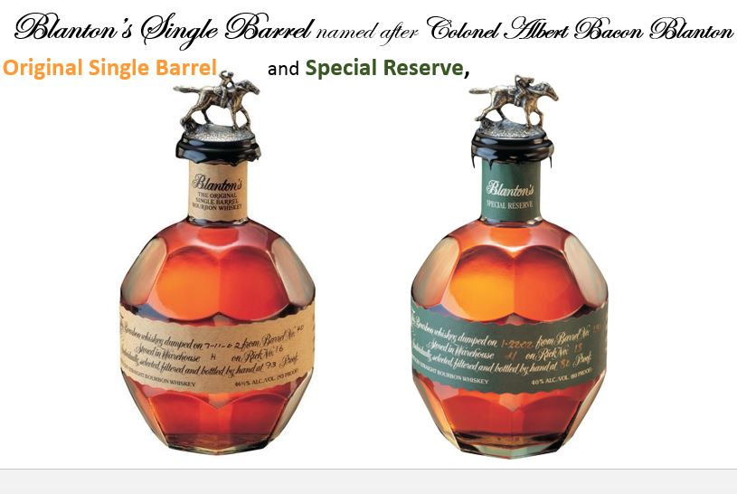 Blanton's has six versions that are sold to the public; they include   Blanton's Original Single Barrel   (Beige Label) and   Blanton's Special Reserve   (Green Label).