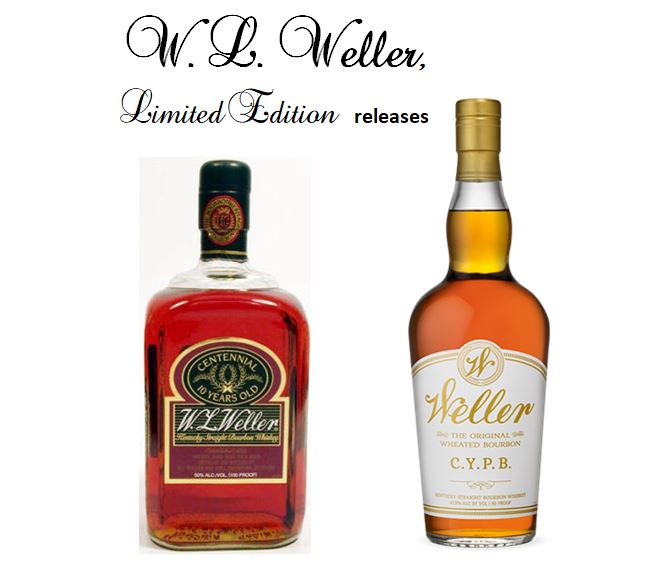 """Weller's Limited Edition Single Year versions;   W. L. Weller Centennial 10 Year Old   (1994 as part a five Brand   """"Bourbon Heritage Collection""""  ) and   Weller C. Y. P. B.   {Craft your Perfect Bourbon} (White Label)."""