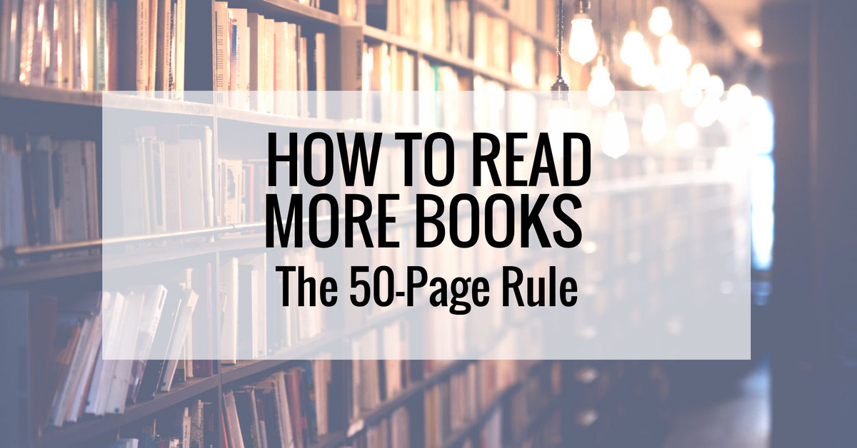 how-to-read-more-books-the-50-page-rule
