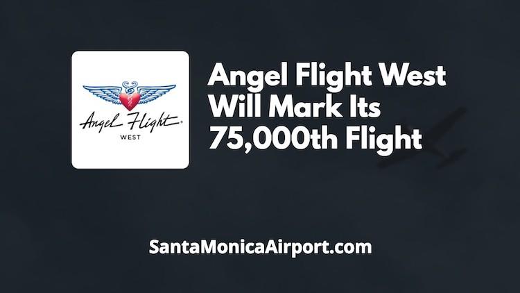 Angel Flight West Will Mark Its 75,000th Flight.jpg