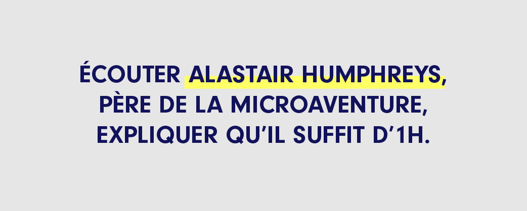La Microaventure selon Alastair Humphreys