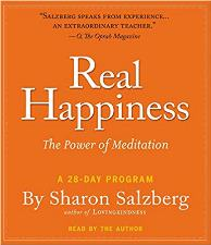Real Happiness: The Power of Meditation: A 28-Day Program (Audiobook) - by Sharon SalzbergAvailable at Amazon and other sources.
