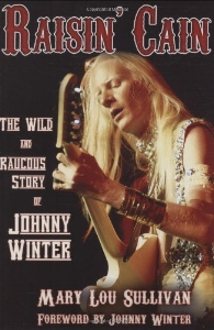 Raisin Cain - The Wild and Raucous Story of Johnny Winter.jpg