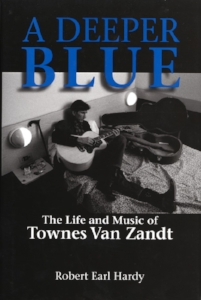 A Deeper Blue - The Life and Music of Townes Van Zandt.jpg
