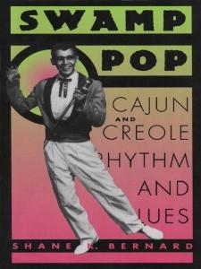 Swamp Pop - Cajun and Creole Rhythm and Blues.jpg