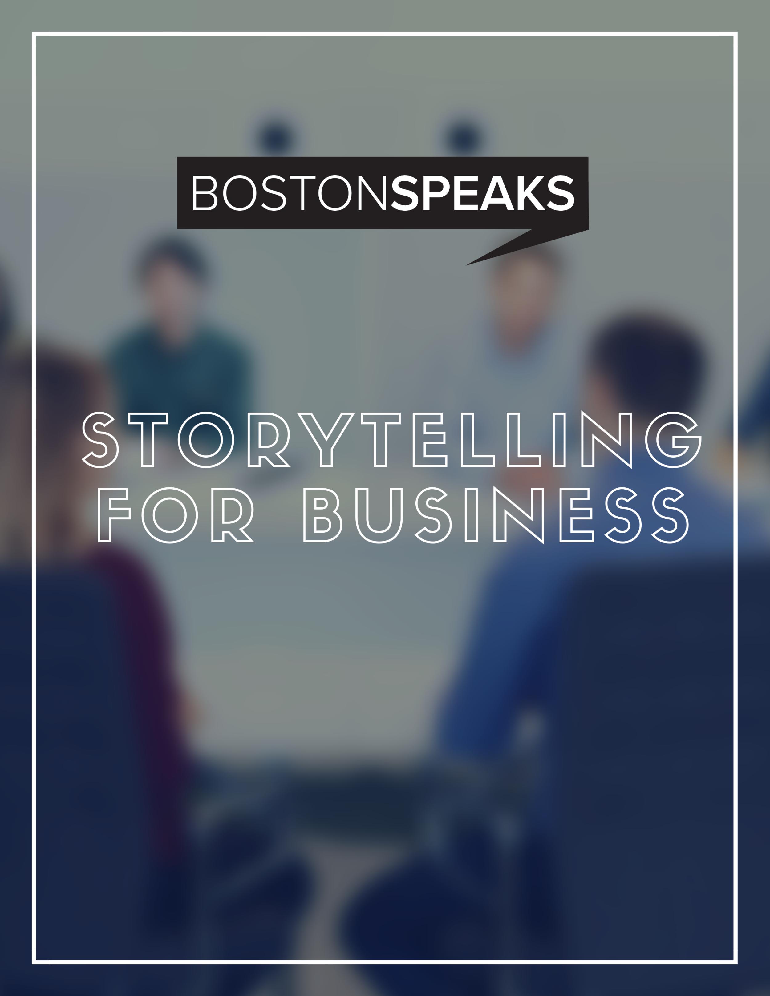 Storytelling For Business Overview BostonSpeaks