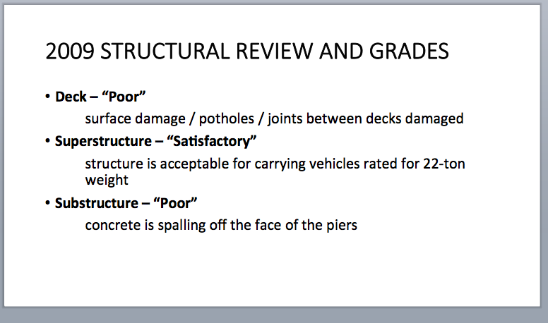 "The ""poor"" rated deck - the street surface of the Viaduct - is full of potholes. Lets fill them. The Superstructure is rated ""satisfactory"" for 22 ton trucks, so, for a bunch of folks walking and riding bikes, the Viaduct is just fine. The Substructure is ""poor"" because the water is backing up causing the concrete to ""spall off"" the face of the upright piers. However, all that is needed is to fix the storm drains, stop the deterioration, removed the loose concrete and seal the surface. Done!"