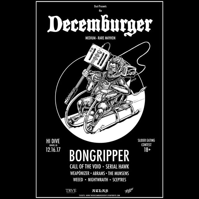 Unfortunately Vermin Womb can no longer play, but @weaponizer303 has joined the bill! Spread the word, tickets are going fast. . . #bongripper #dustpresents #thedecemburger #denvermusic #denvermetal #hidivedenver