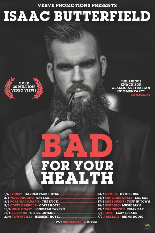 - BAD FOR YOUR HEALTHConnor produced and edited comedian Isaac Butterfield's first taping of his comedy show, 'Bad For Your Health'. The show was toured around Australia in 2018 to sold out audiences.The special is currently in post production. Details to come.