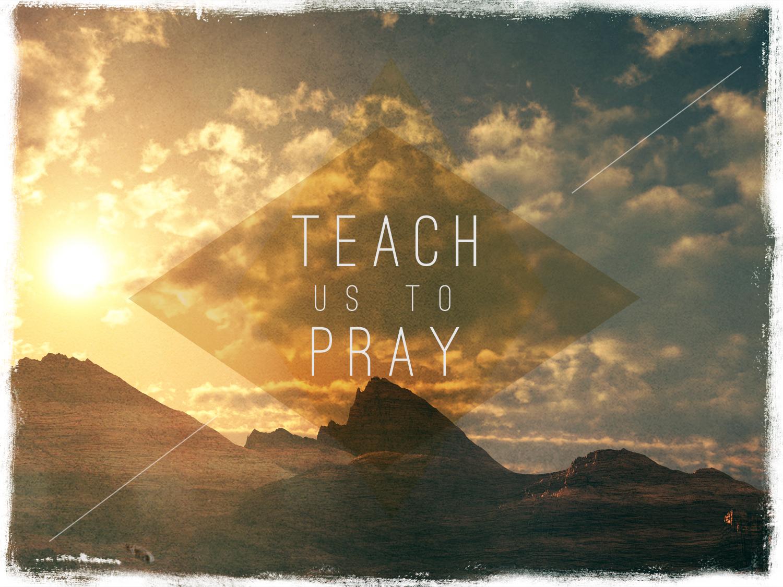 teach us to pray_t.jpeg