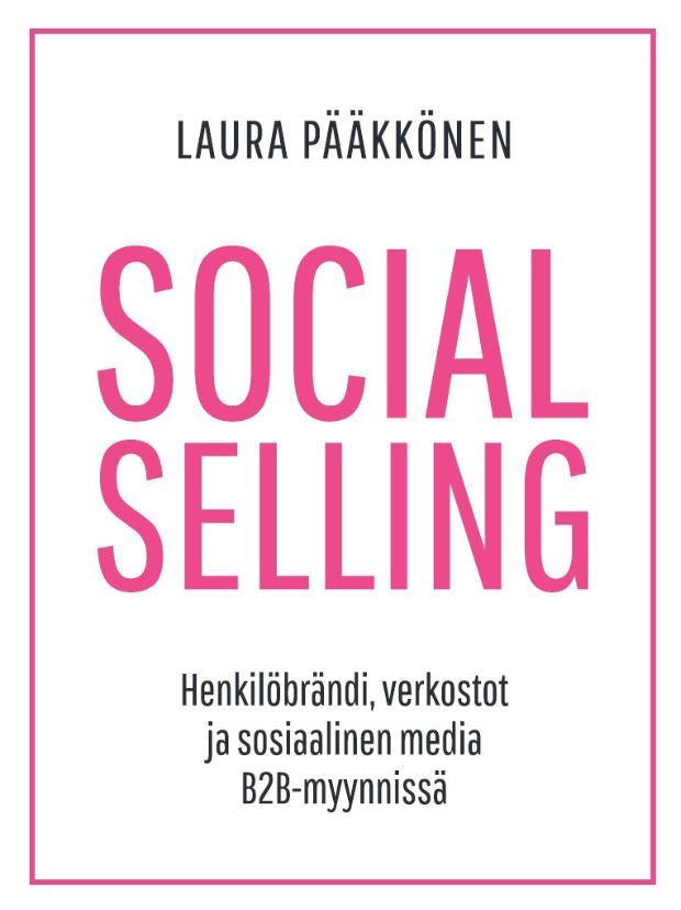 Laura Pääkkösen kirja 'Social Selling' - Suositukseni 5*