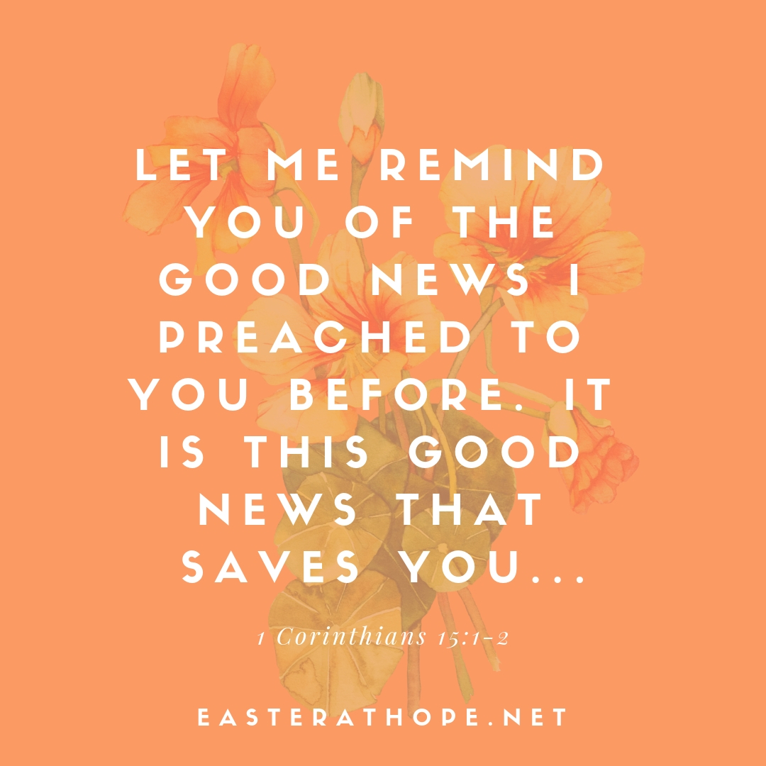 "I would love to have you join me for Easter this year! Message me or go to easterathope.net to find out details and times.  ""Let me now remind you, dear brothers and sisters, of the Good News I preached to you before. You welcomed it then, and you still stand firm in it. It is this Good News that saves you if you continue to believe the message I told you…"" 1 Cor. 15:1-2"