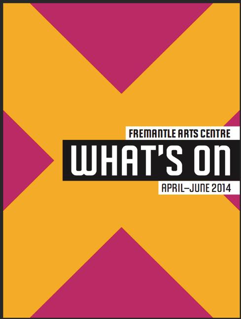 WHAT'S ON FREMANTLE ARTS CENTRE  Exhibition & Events catalog  2014 Intermix Exhibition