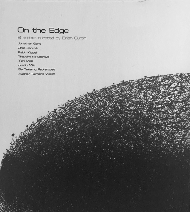 ON THE EDGE  Exhibition Catalog, 2010 DOB Hualomphong Gallery Essay by Brian Curtin