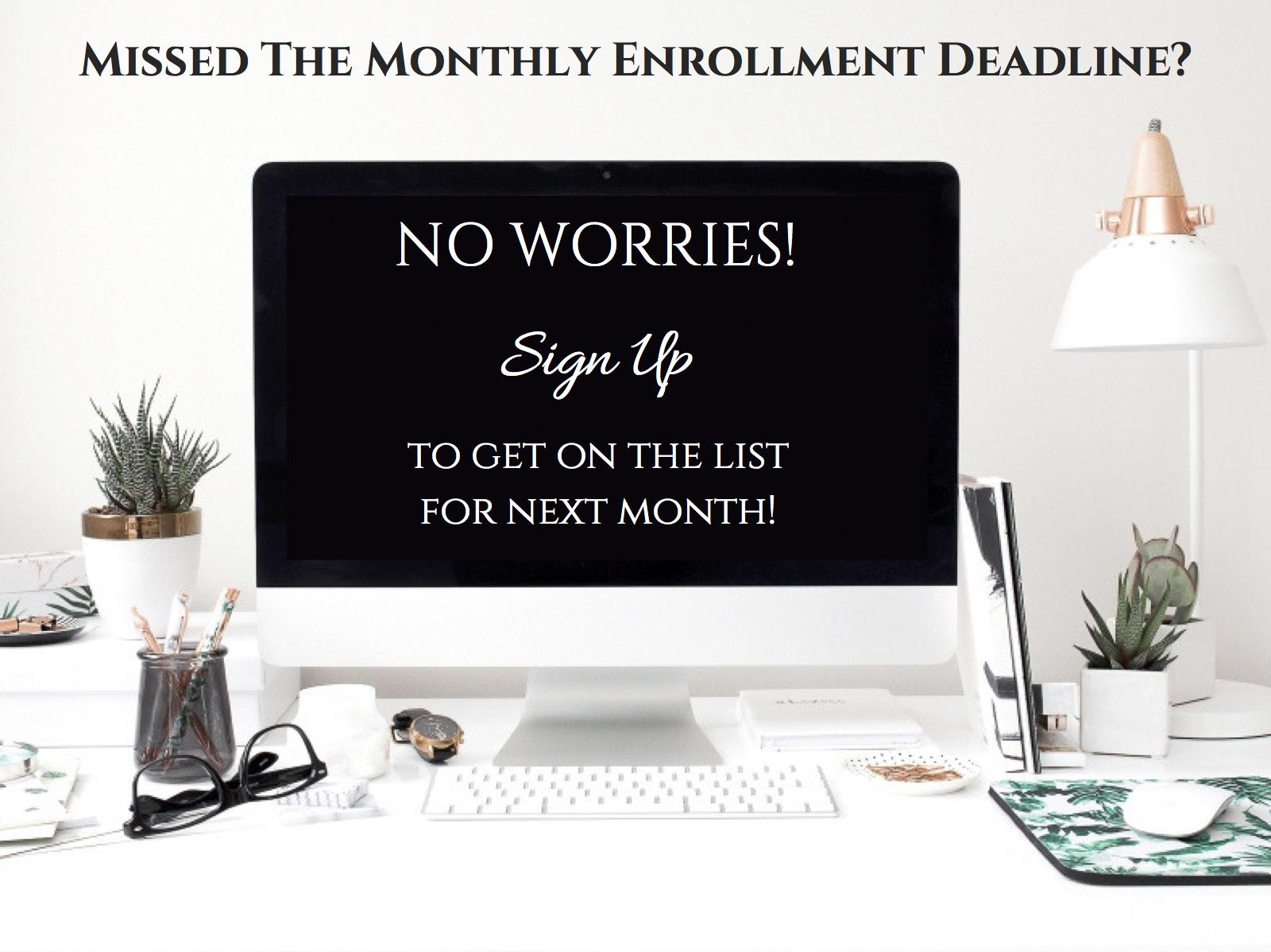 Missed This Month's Enrollment Deadline_.jpg