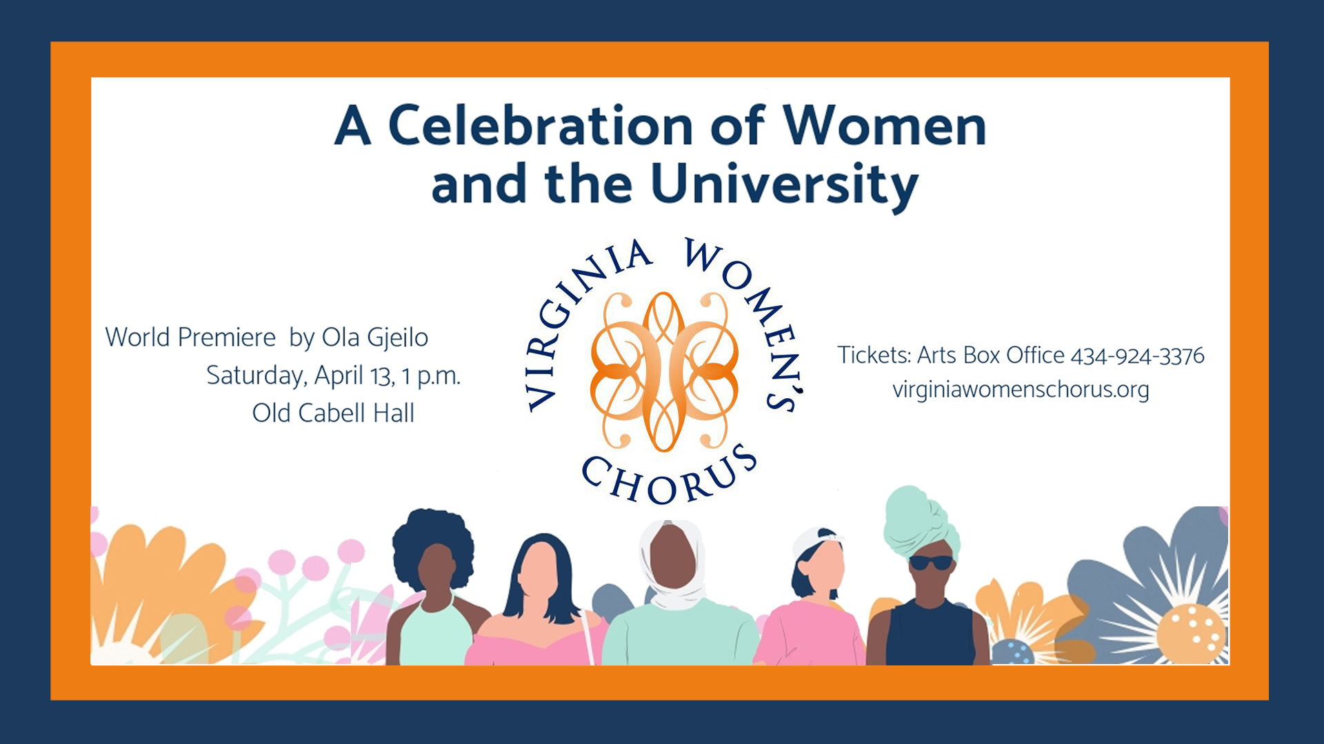 "Banner promoting the Virginia Women's Chorus's Spring 2019 concert, ""A Celebration of Women and the University."" The concert features the world premiere of ""Bluebell"" by Ola Gjeilo and takes place Saturday, April 13, 2019 at 1 PM in Old Cabell Hall. Tickets can be purchased through the UVA Arts Box Office. More information can be found on our events page."
