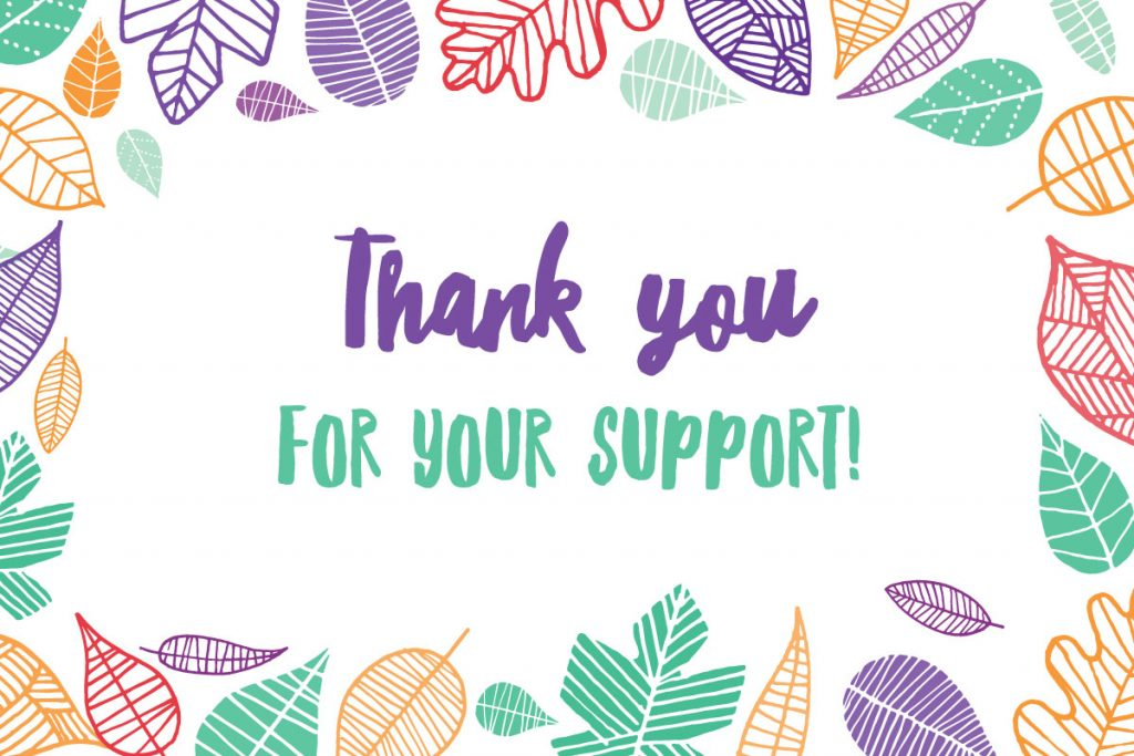 """Colorful postcard-like graphic with the text """"Thank you for your support!"""" in a playful font and surrounded by colorful clipart-like leaf images."""