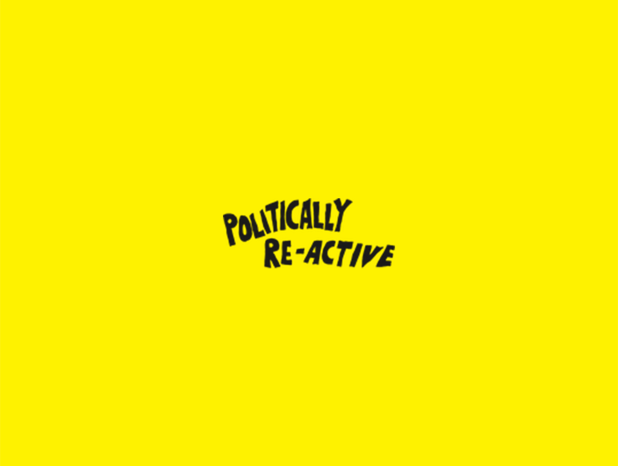 POLITICALLY RE-ACTIVE PODCAST Communication Strategy