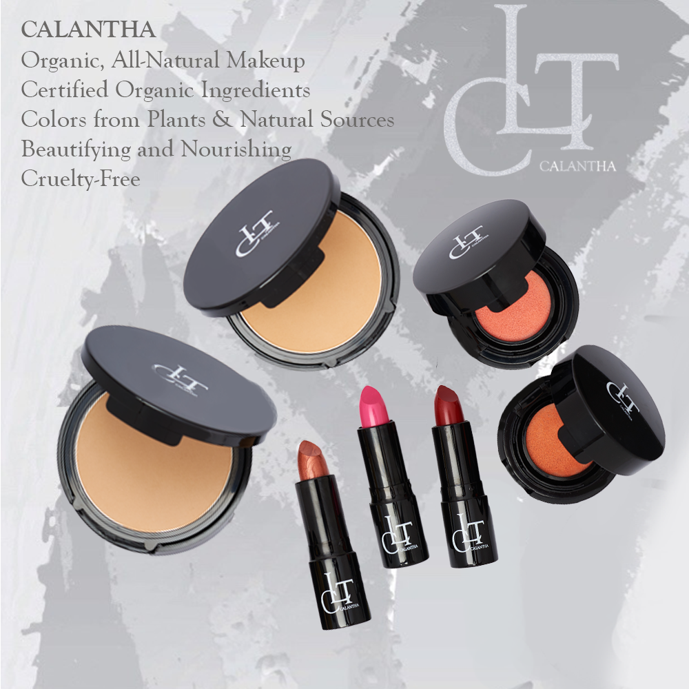 CALANTHA OrganicAll-Natural Makeup   - Especially designed for your long-term healthy beauty...Made with only natural ingredients, 95-98% are certified organic ingredientsNo chemical and no synthetic ingredientsNot only beautifying but nourishingCruelty-free