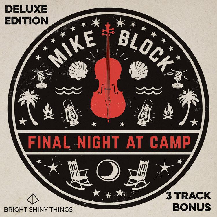 FINAL NIGHT AT CAMP     Mike Block