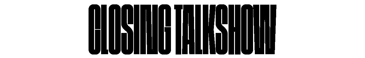 Closing talkshow