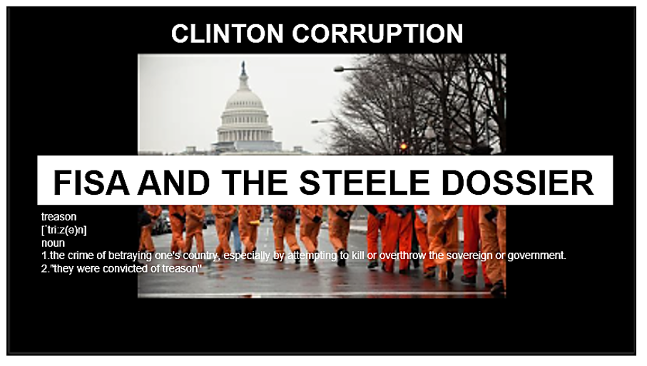 HOW HILLARY CLINTON, THE DNC AND TOP GOVERNMENT OFFICIALS ATTEMPTED TO RIG AND STEAL THE 2016 ELECTION - Hillary Clinton hired and ex British spy to compile a dossier of dirt on opposing candidate Donald J Trump. They used the dossier to take to a FISA court to enable spying to take place on members of the GOP including Donald Trump before the election. They have never had any evidence of collusion.