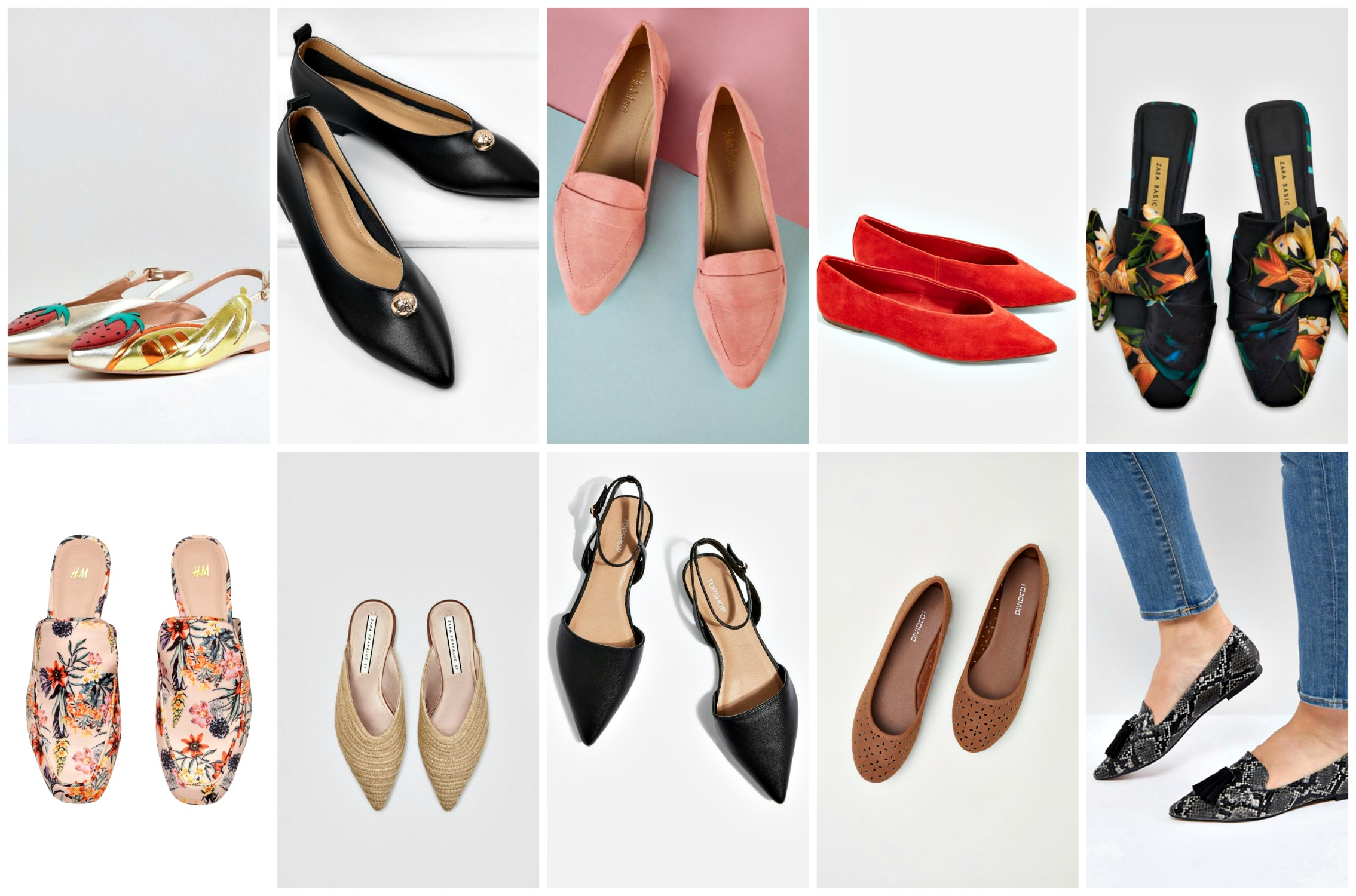 From left to right:  ASOS LIME Wide Fit Sling Back Ballet Flats , $40;  SHEIN Pointed Toe High Vamp PU Flats , $24;  SHEIN Faux Suede Pointy Toe Flat , $19;  TopShop Soft Ballerina Pumps , $48;  Zara Floral Mules ; $45.90;  H & M Slip-On Loafers , $24.99;  Zara Braided Mules , $49.90;  TopShop Pointed Shoes , $32;  H & M Ballet , $17.99;  ASOS Laurel Ballet Flats  $29