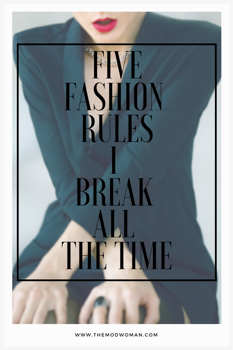 FIVE-FASHION-RULES-I-BREAK-ALL-THE-TIME (1).png