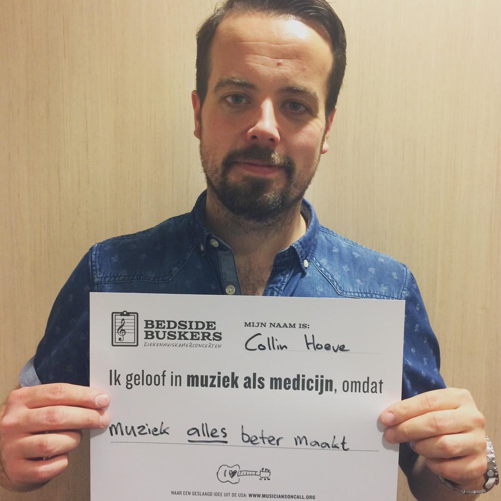 COLLIN HOEVE   'Ik geloof in muziek als medicijn, omdat muziek alles beter maakt.'