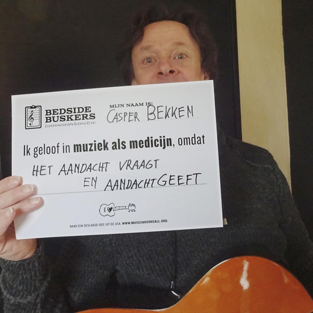 CASPER BEKKEN   'Ik geloof in muziek als medicijn, omdat het aandacht vraagt en aandacht geeft.'