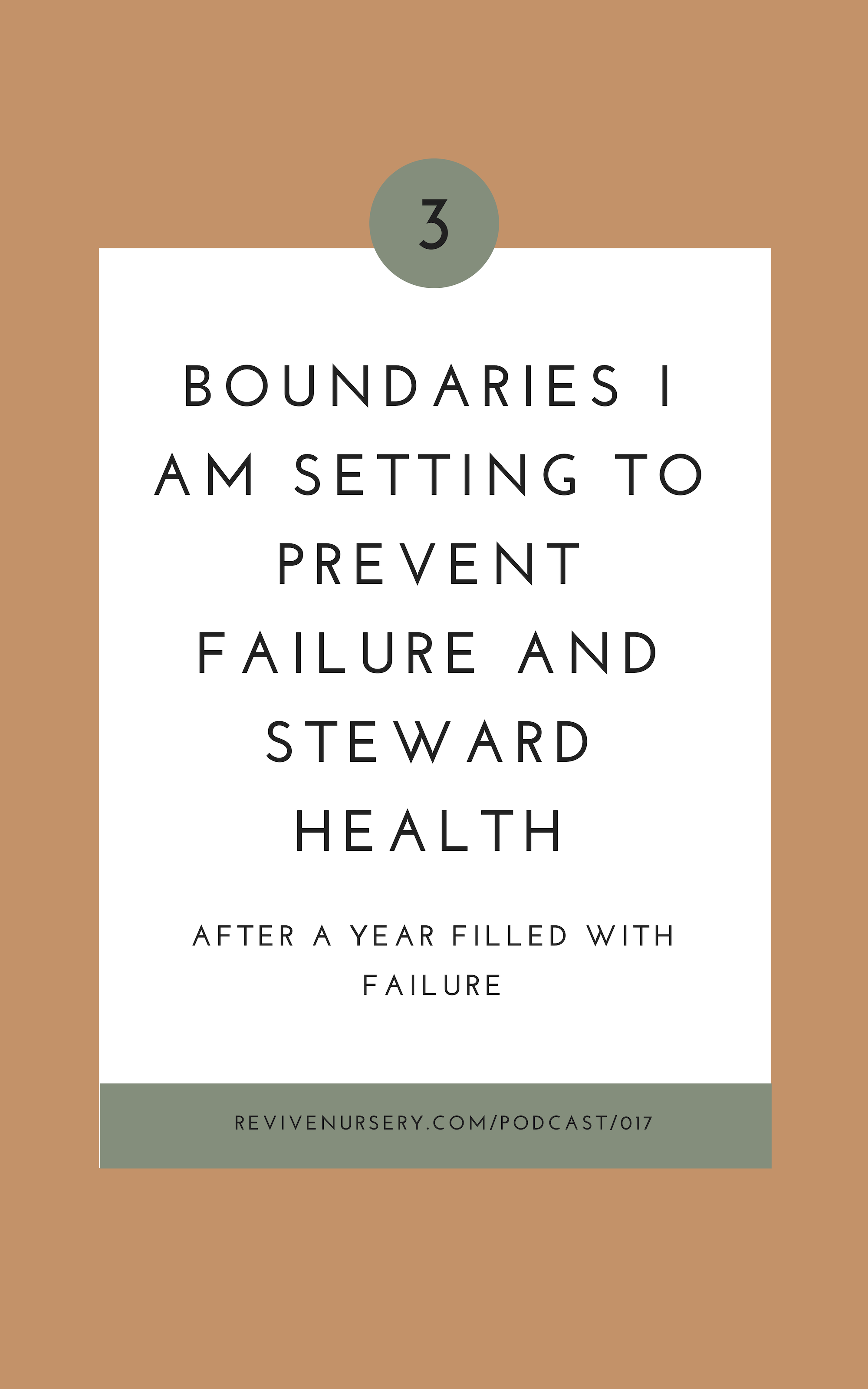 3 Boundaries to prevent failure and steward health - Grow Well Podcast with Dusty Hegge.png