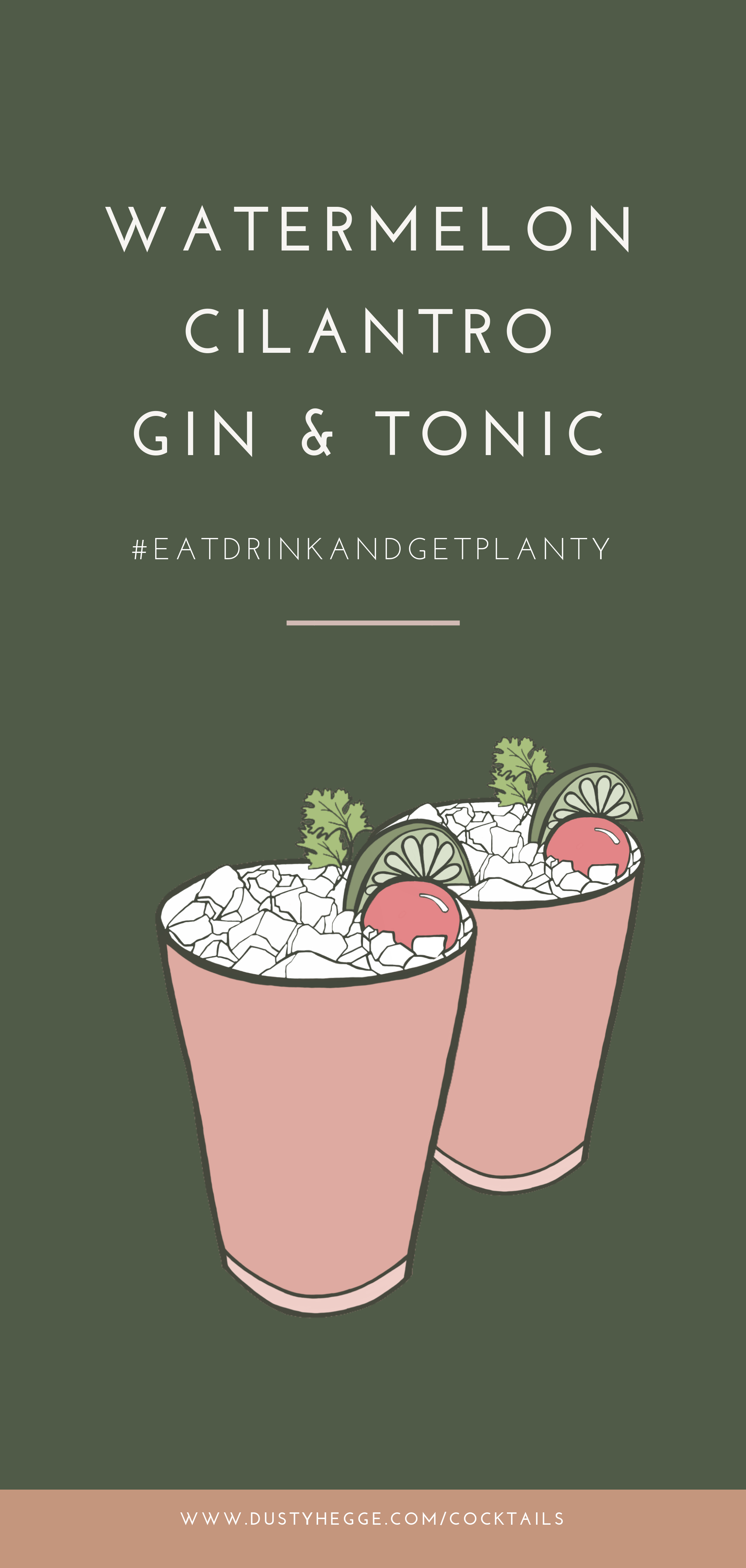 Watermelon Cilantro Lime Gin and Tonic by Dusty Hegge #eatdrinkandgetplanty