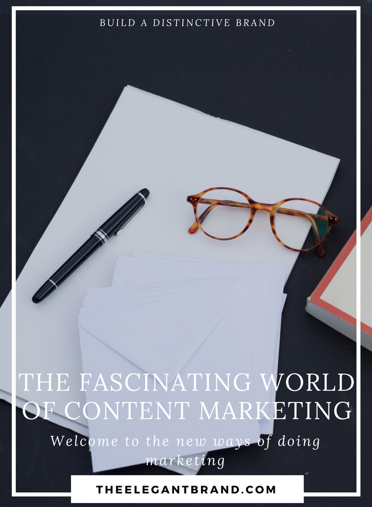 The fascinating world of content marketing - welcome to the new ways of doing marketing