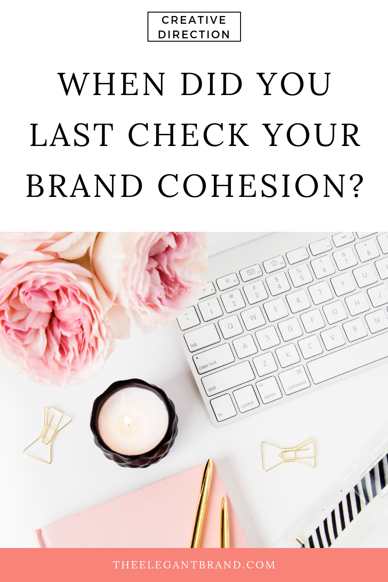 When did you last check your brand cohesion?