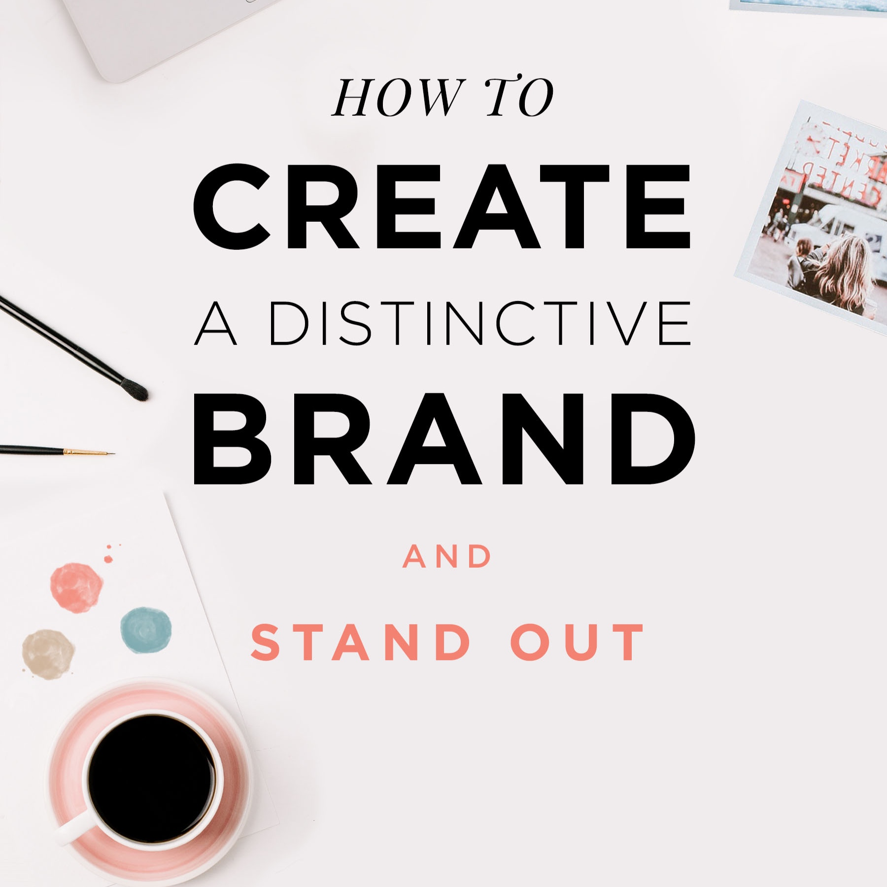 How to create a distinctive brand and stand out!