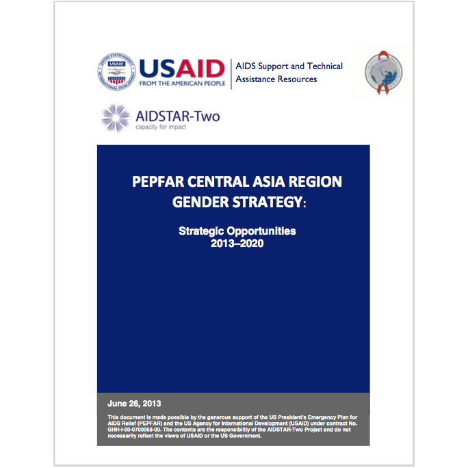 RECOMMENDED CITATION  2013. PEPFAR Central Asia Region Gender Strategy: Strategic Opportunities 2013–2020.