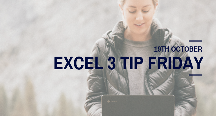 October 19th Excel 3 tip Friday