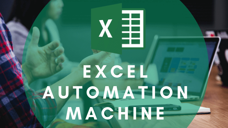 Your Excel Automation Machine - Learn to use VBA, Macros and Automation for Excel 2010, Excel 2013, Excel 2016