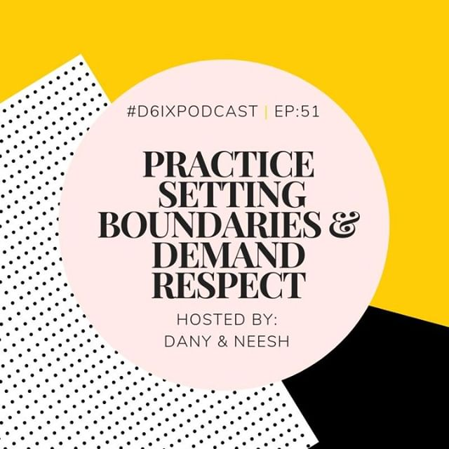 It's #D6IXPodcast episode day! 🙌🏽 . Listen as we chat about: . 1) Boundaries 101 🙅🏽: Neesh shares key learnings from a book she's reading called Boundaries by Henry Cloud and John Townsend . 2) Say My Name, Say My Name 🙋🏽: The importance of correcting people who pronounce your name wrong and how to do it without sounding like an a-hole . 3) Inspiring Tweet of the Week that'll remind you to be kind to yourself! 🙏🏽 . Check it out now! Link in bio 💃🏽💃🏽