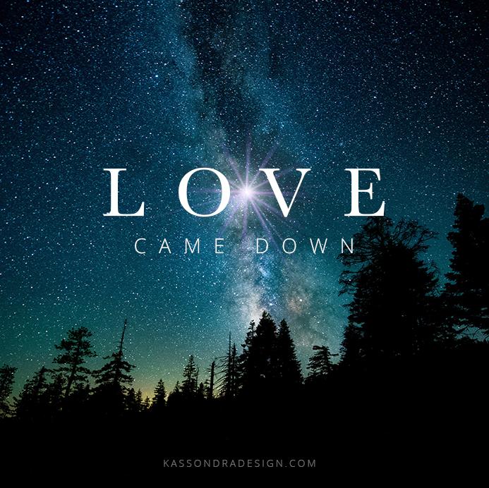 LoveCameDown.jpg