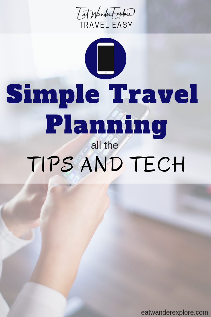 Travel Easy Simple Planning Tips and Tech plans
