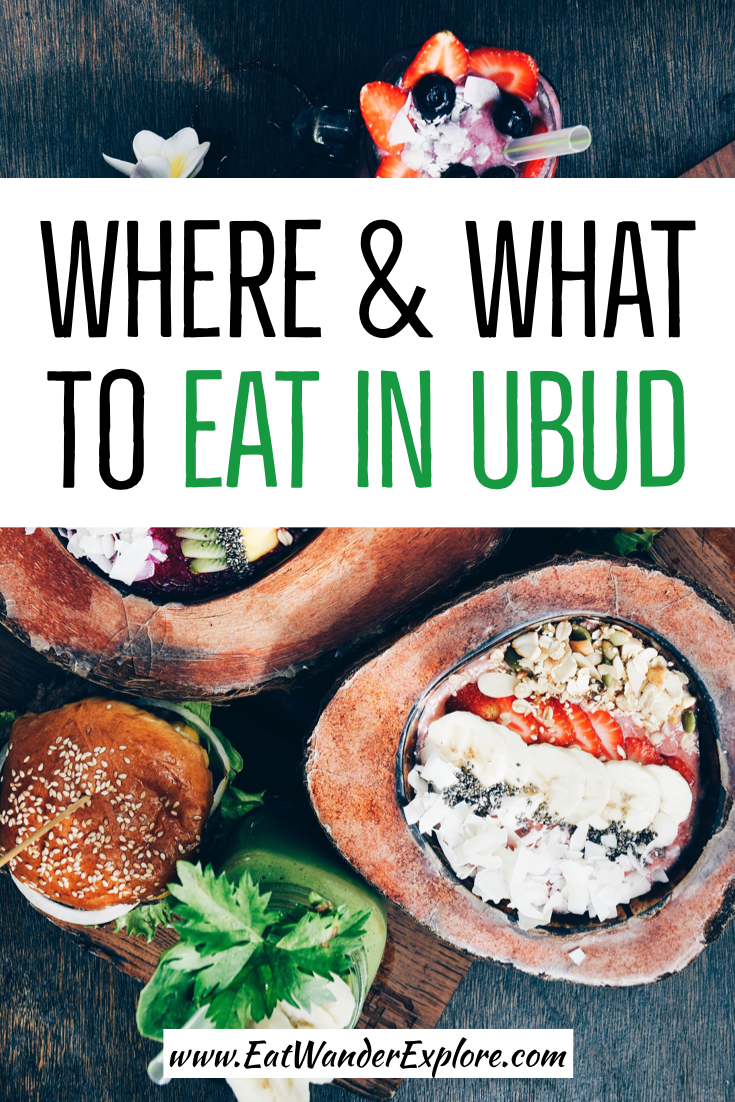 Where to Eat in Ubud, Bali, Indonesia - and what to try!