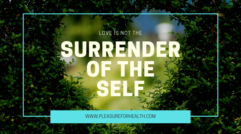 18 July 2019 Love is not the surrender of the self.png