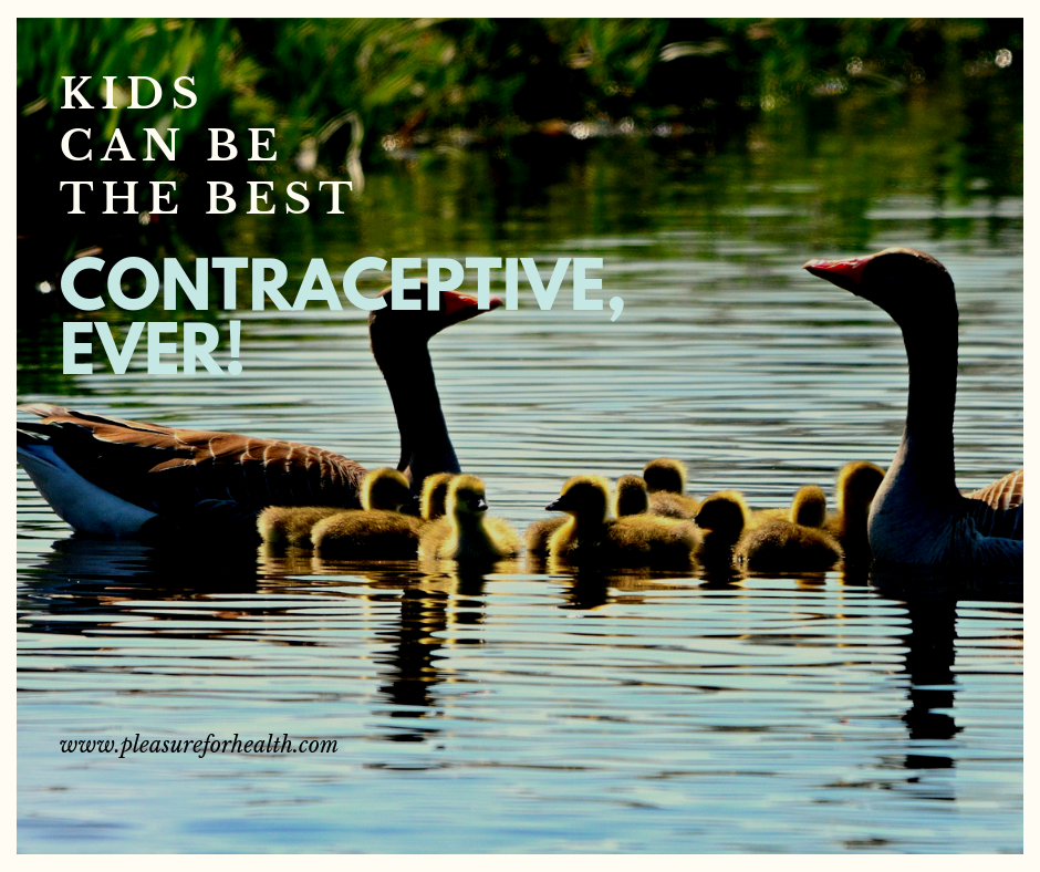 KIDS CAN BE THE BEST CONTRACEPTIVE EVER 22 AUG.png
