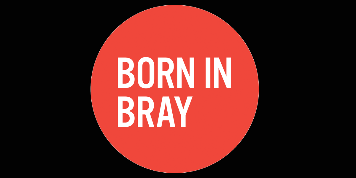 Born in Bray.png