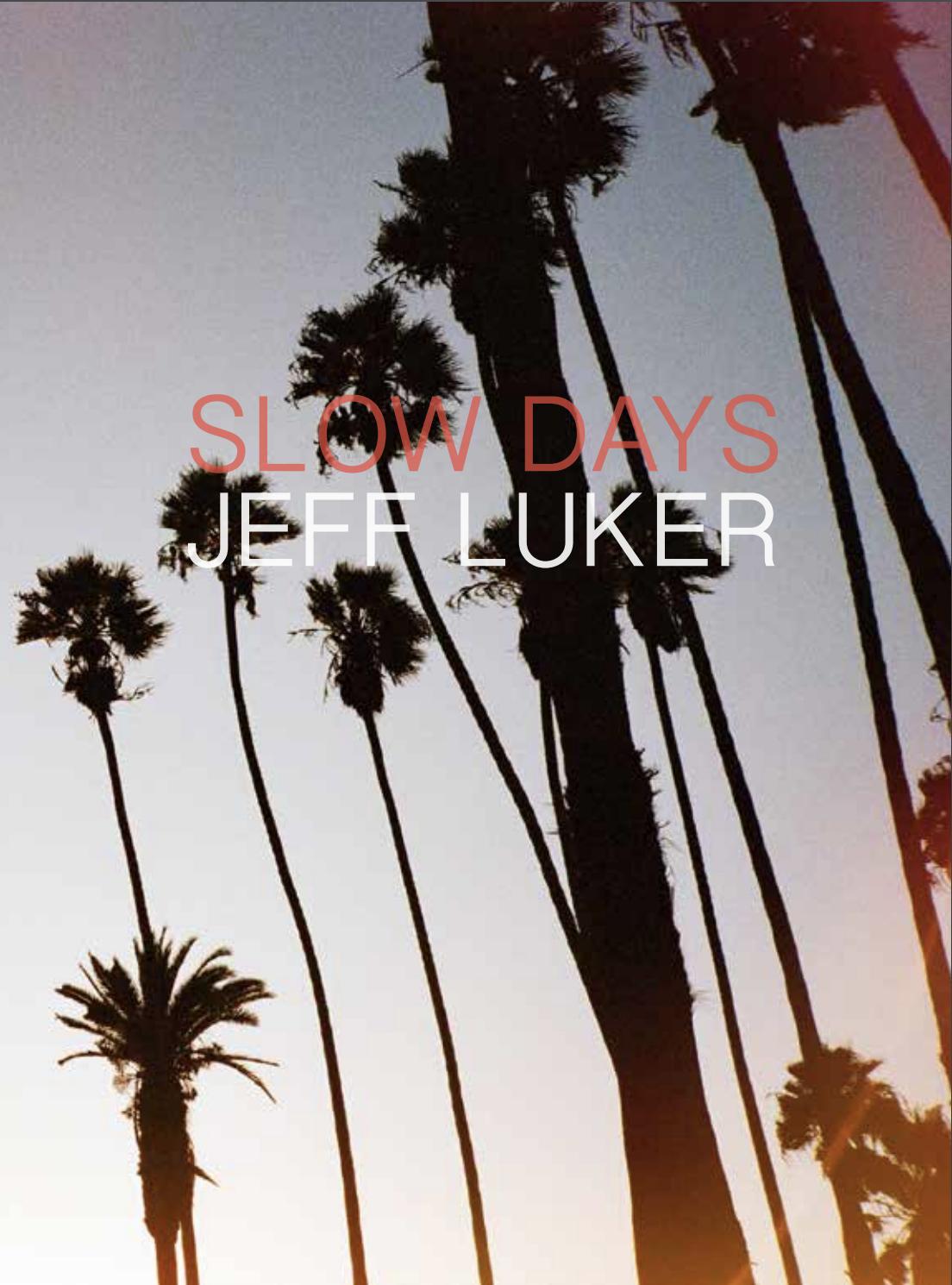Slow Days,  published by Empty Stretch, 2015